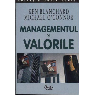 Managementul si valorile - Ken Blanchard