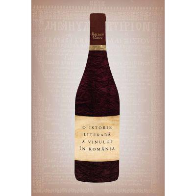 O istorie literara a vinului in Romania - Razvan Voncu