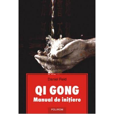 Qi Gong. Manual de initiere - Daniel Reid