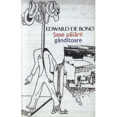 Sase palarii ganditoare - Edward de Bono