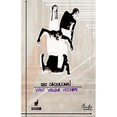 Vant, Volume, Vectori - Gigi Caciuleanu