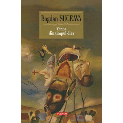 Venea din timpul diez. Editia a II-a - Bogdan Suceava