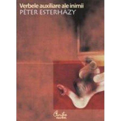 Verbele auxiliare ale inimii - introducere in beletristica - Peter Esterhazy