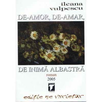 De-amor, de-amar, de inima albastra (Ileana Vulpescu)