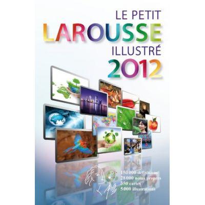 Le Petit Larousse Illustre 2012 (Hardcover)