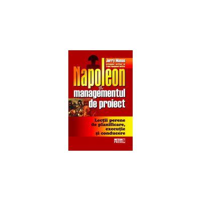 Napoleon si managementul de proiect - Jerry Manas