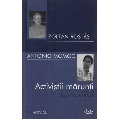 Activistii marunti - Istorii de viata - Zoltan Rostas