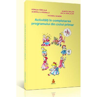 Activitati in completarea programului din ciclul primar (transdisciplinare, de relaxare si de joc) - D. Paraiala