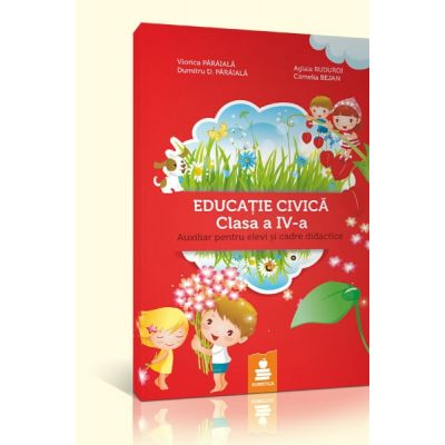 Educatie civica - auxiliar clasa a IV-a (Aglaia Buduroi)