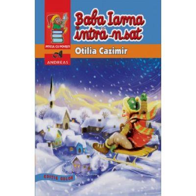 Baba iarna intra-n sat - Editie ilustrata (Otilia Cazimir)