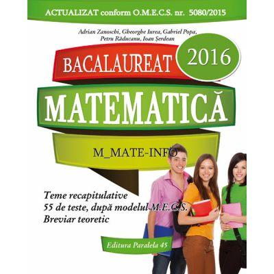 BACALAUREAT 2016 - Matematică (M_mate-info. 56 de teste rezolvate dupa modelul M. E. C. S.) - Ed. Paralela 45