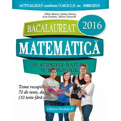 BACALAUREAT 2016 - Matematica (M_Stiintele-Naturii; M_Tehnologic. 72 de teste dupa modelul M. E. C. S.) - Ed. Paralela 45