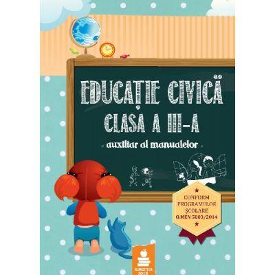 Educatie civica clasa a III-a - Auxiliar al manualelor (Aglaia Buduroi)