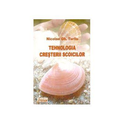 Tehnologia cresterii scoicilor - Nicolae Gh Turliu