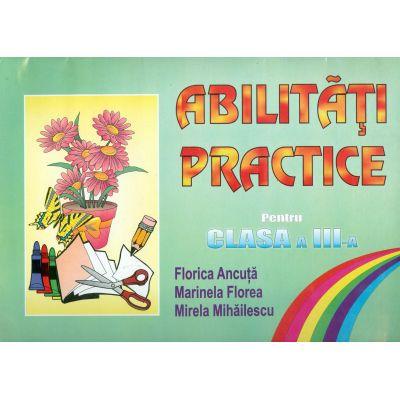Abilitati practice pentru clasa a III-a (Florica Ancuta)