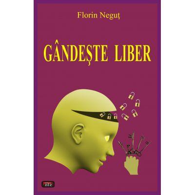 Gandeste liber - Florin Negut