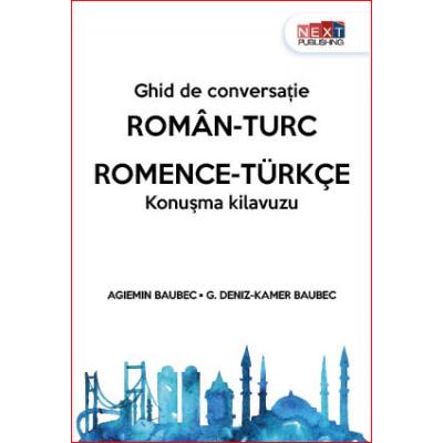 Ghid de conversatie Roman-Turc -G. Deniz-Kamer Baubec