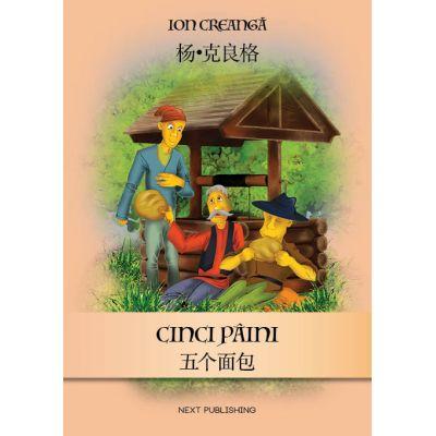 Ion Creanga Cinci paini (Editie bilingva Romana-Chineza)