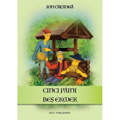 Ion Creanga Cinci paini (Editie bilingva Romana-Turca)