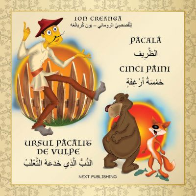Ion Creanga, Pacala Ursul pacalit de vulpe si Cinci paini (Editie bilingva Romana-Chineza)