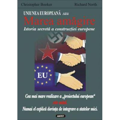 Uniunea Europeana sau Marea amagire - Christopher Booker