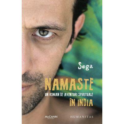 Namaste. Un roman de aventuri spirituale in India (Sega)
