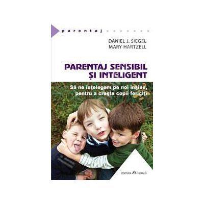 (Daniel J. Siegel) Parentaj sensibil si inteligent