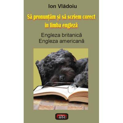 Sa pronuntam si sa scriem corect in limba engleza - Ion Vladoiu