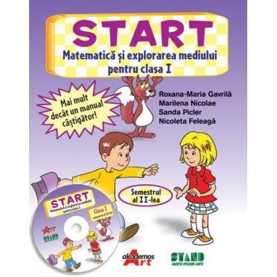 START. Matematica si explorarea mediului Clasa I Semestrul 2 - Roxana Gavrila