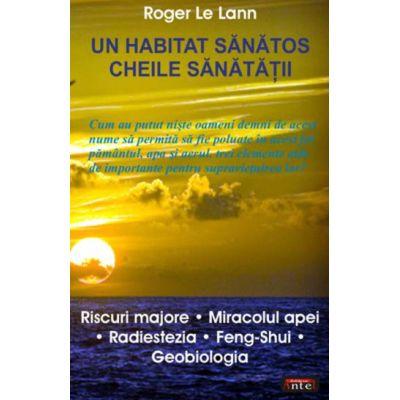 Un habitat sanatos. Cheile sanatatii - Roger Le Lann