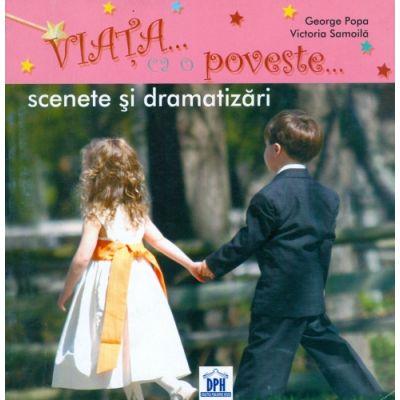Viata ca o Poveste - Scenete si Dramatizari (George Popa)