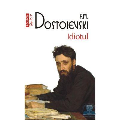 Idiotul - F. M. Dostoievski