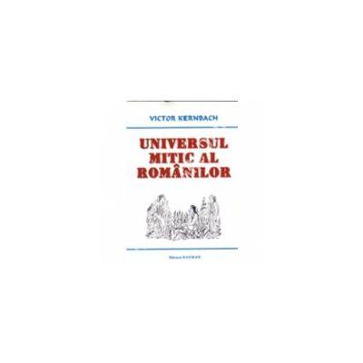 Universul Mitic Al Romanilor - Victor Kernbach