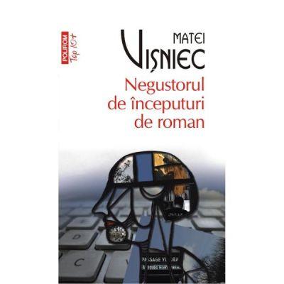 Negustorul de inceputuri de roman- Matei Visniec