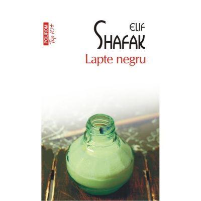 Lapte negru - Elif Shafak