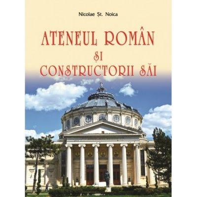 Ateneul Roman si constructorii sai - Mugur Isarescu