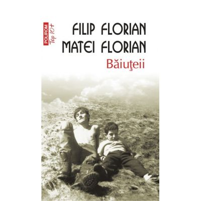 Baiuteii - Filip Florian, Matei Florian