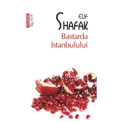 Bastarda Istanbulului - Elif Shafak (Colectia Top 10)