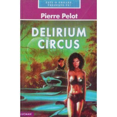 Delirium Circus - Pierre Pellot