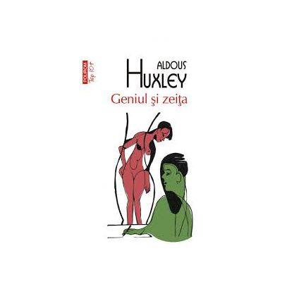 Geniul si zeita - Aldous Huxley