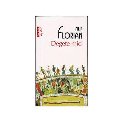 Degete mici - Filip Florian (Colectia Top 10)