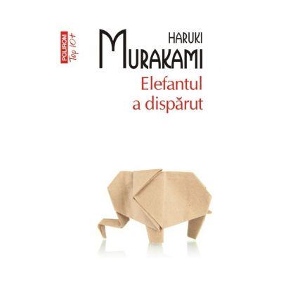 Elefantul a disparut - Haruki Murakami (Editia Top 10)