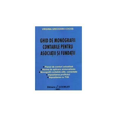 Ghid De Monografii Contabile Pentru Asociatii Si Fundatii - Virginia Greceanu