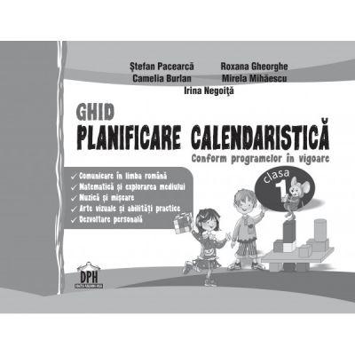 GHID - Planificare Calendaristica. Conform programelor in vigoare (clasa I)