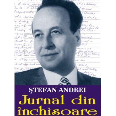 Jurnal din inchisoare, volumul I - Stefan Andrei