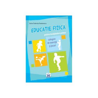 EDUCAȚIE FIZICA pentru invatamantul primar - culegere de exercitii si jocuri
