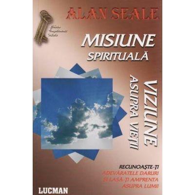 MISIUNE SPIRITUALA - Alan Seale