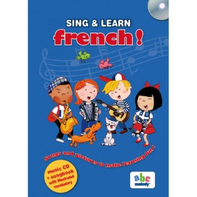 SING & LEARN - FRENCH (music CD+songbook with illustrated vocabulary)