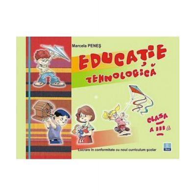 Educatie tehnologica pentru clasa a III-a (Marcela Penes)