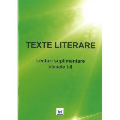 TEXTE LITERARE. Lecturi Suplimentare pentru clasele I-II